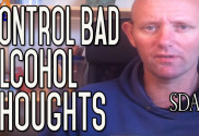 How to Control Your Negative Alcohol Thoughts and More | SDA 16