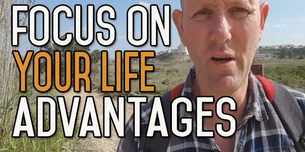 Always Focus On Finding Your Advantages In Life, Not Your Failings
