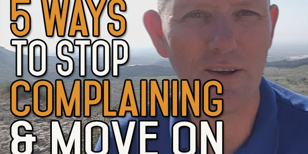 5 Ways to Stop Complaining and Get a Move on Away From Alcohol
