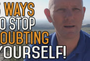 5 Ways to Stop Doubting Yourself - Work Hard and Make it Happen