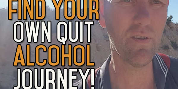 Beware of Following Someone Else's Path To Quitting Drinking Alcohol