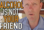 Alcohol Is Not Your Friend Alcohol Is Your Enemy…