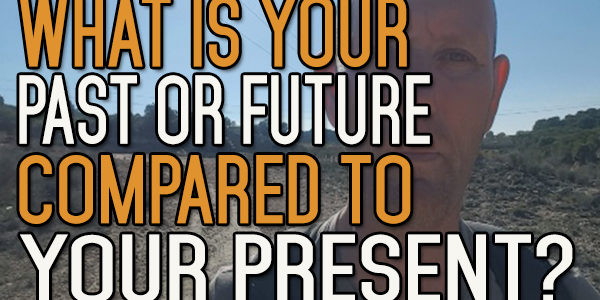 Your Past and Future Pale in Comparison to Your Present