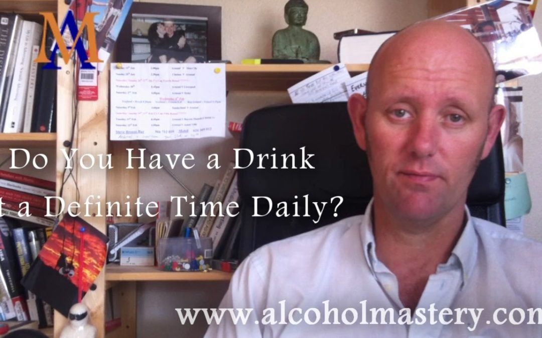 Do You Crave a Drink at a Definite Time Daily?