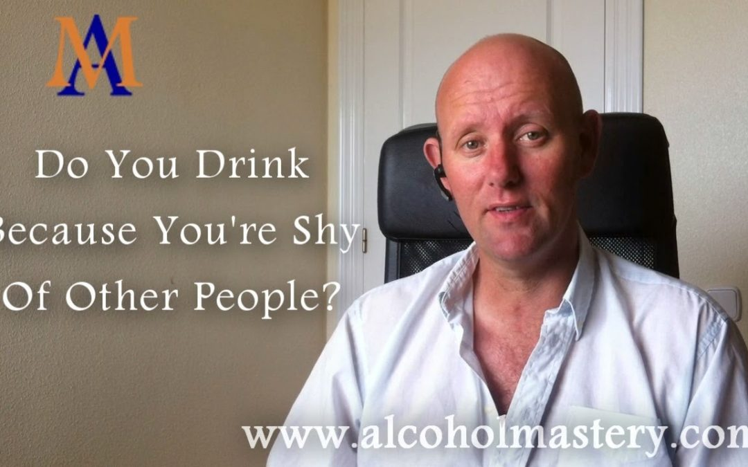 Do You Drink Because You Are Shy Of Other People?