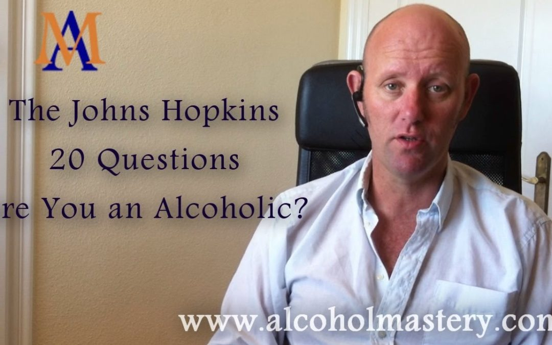20 Questions for Alcoholics!  The Johns Hopkins Questions (Introduction)