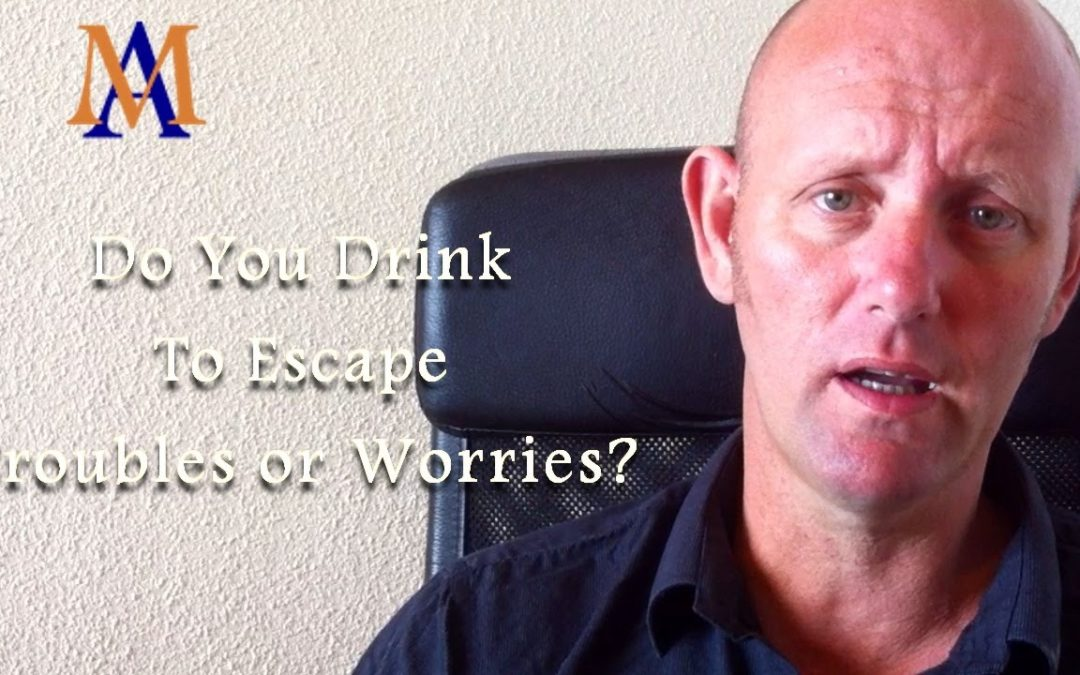Do You Drink To Escape Troubles or Worries?