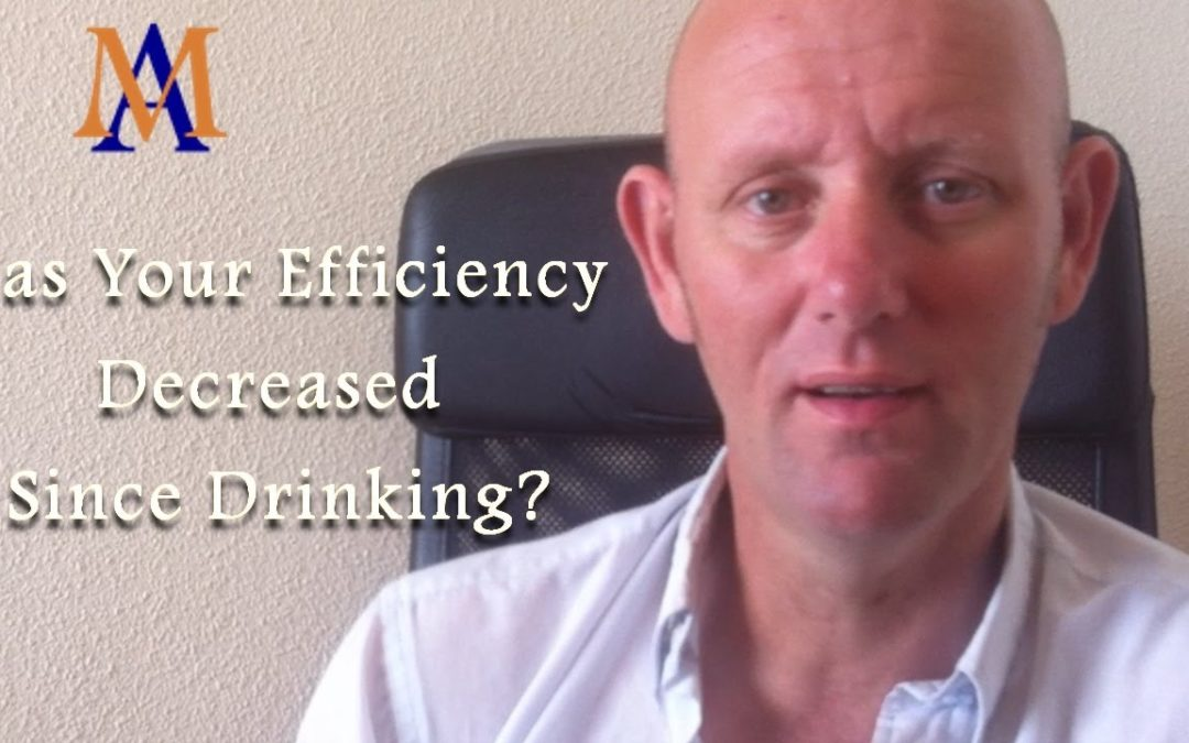 Has Your Efficiency Decreased Since Drinking?