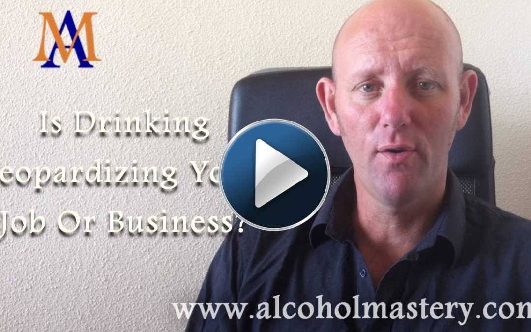 Is Drinking Jeopardizing Your Job or Business?