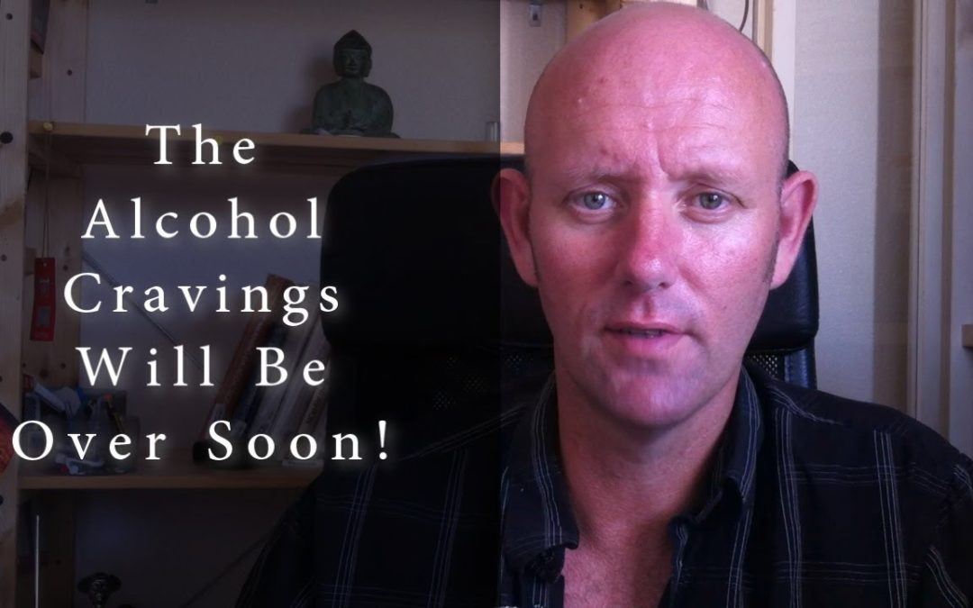 The Alcohol Cravings Will Be Over Soon!