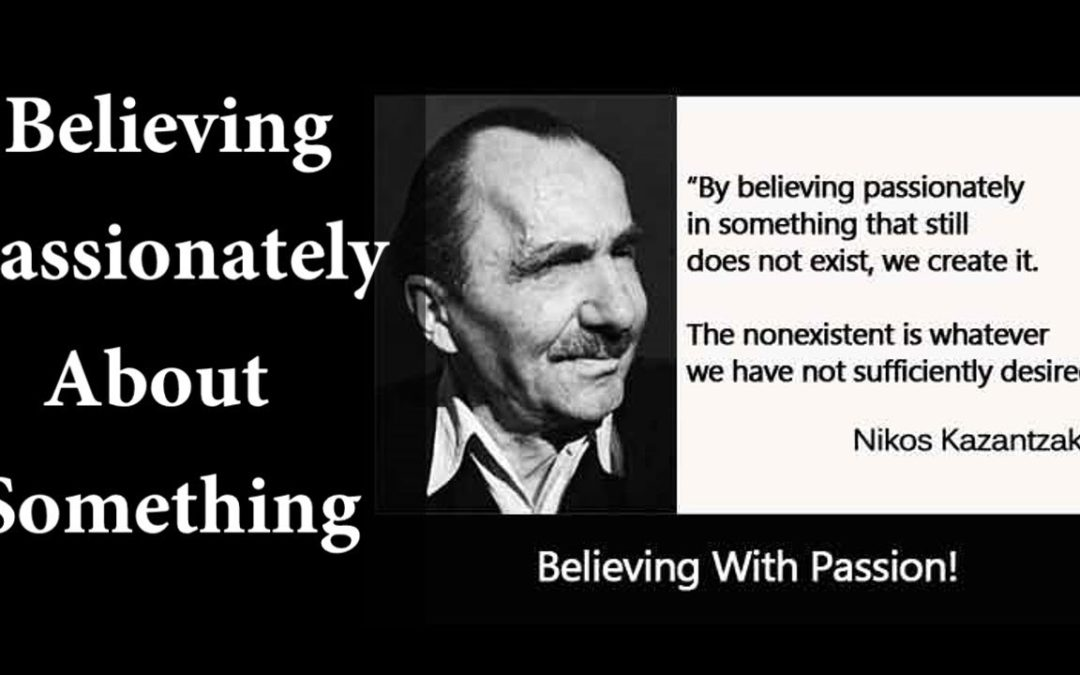 Believing Passionately About Something!