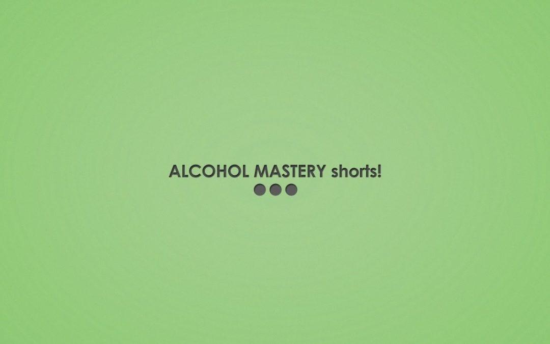 Alcohol Mastery Shorts