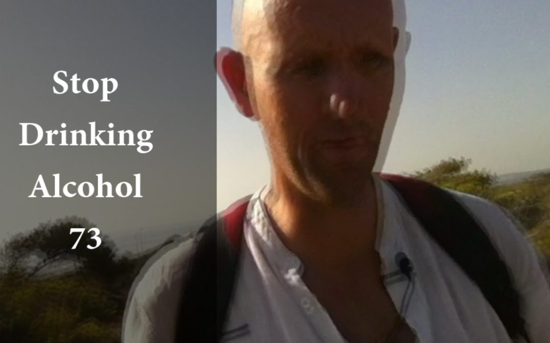The Last Drink, Sleeping, and Repair – Stop Drinking Alcohol 73