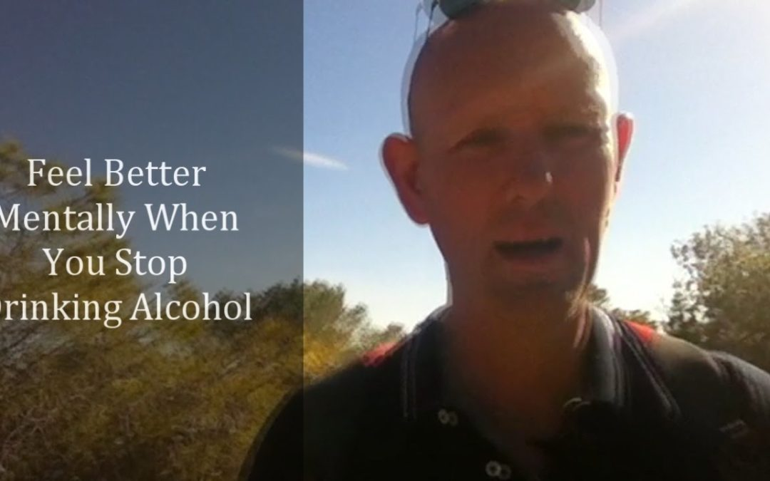 Feel Better Mentally When You Don't Drink