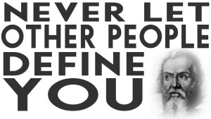 Don't let other people define you