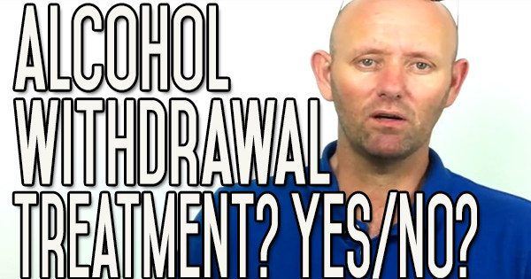 Alcohol Withdrawal Treatment | Do You Need it Before Quitting Booze?