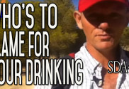 Who's To Blame For Your Problem Drinking? Who Can You Blame?   SDA44