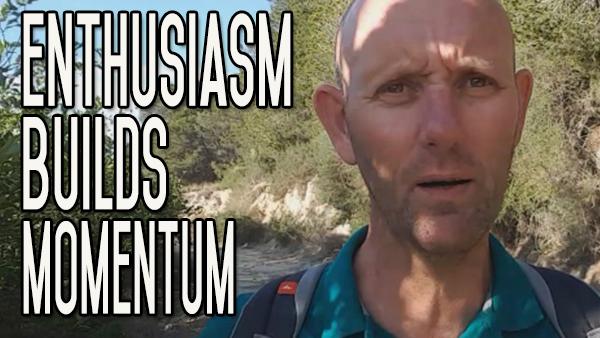 Enthusiasm Builds Momentum|Momentum Conquers Fear|Habit Change Happens