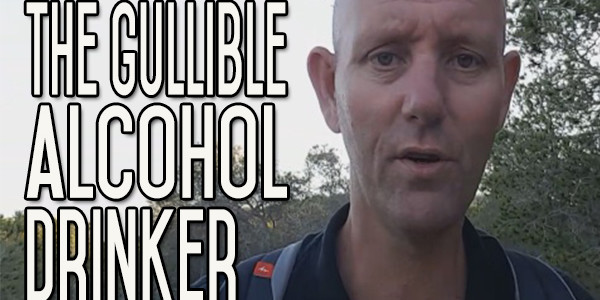 The Gullible Alcohol Drinker - It'll Never Happen to Me