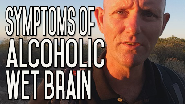 What are the Symptoms of Wet Brain from Alcohol?