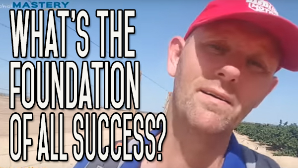 What is the Foundation of All Success? | What is a Successful Life?