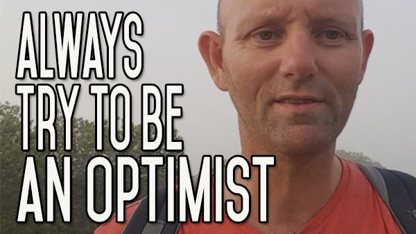 Be an Optimist Every Time – Choose Positivity – Set Your Own Context