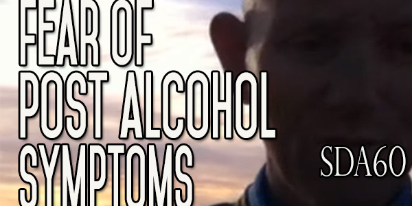 A Common Fear About The Symptoms When Quitting Using Alcohol | SDA60