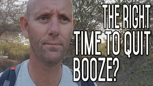 Is It The Right Time For Quitting Booze? How Do I Know? Should I Wait?