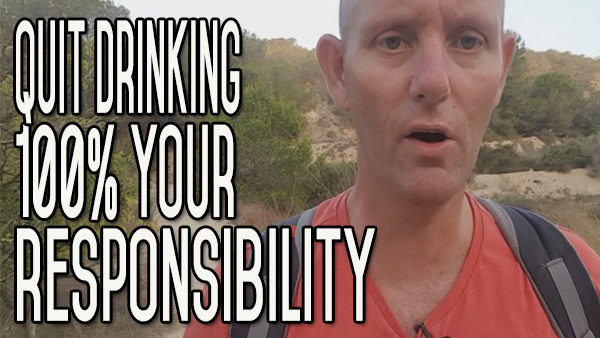 It's Your Drinking – It's Your Body – It's 100% Your Responsibility