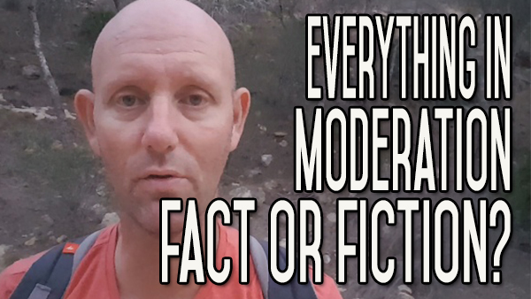 Everything in Moderation – Fact or Fiction?