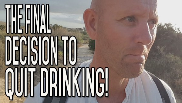 How to Make the Final Decision to Stop Drinking Alcohol Stick?