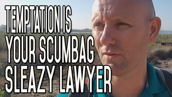 Temptation is Your Scumbag Lawyer – Create Your Loophole Free Laws