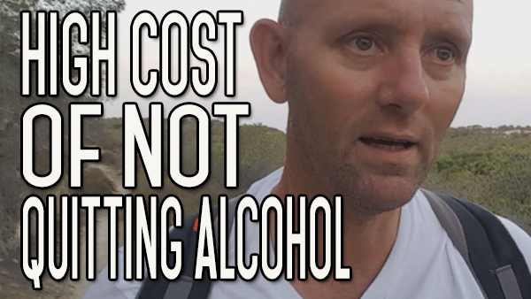 What Will it Cost Me If I Don't Quit Drinking Now?