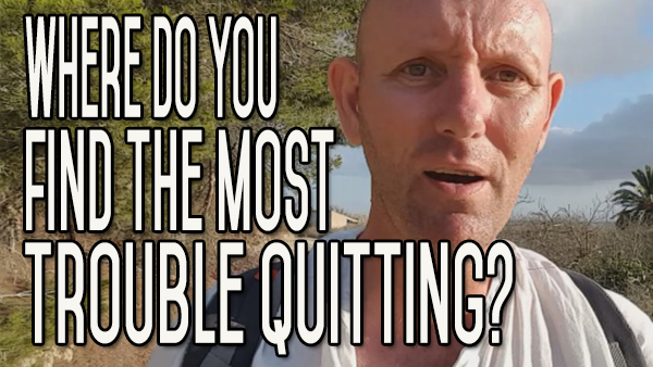 Which Part of Quitting Do You Find Most Trouble With?