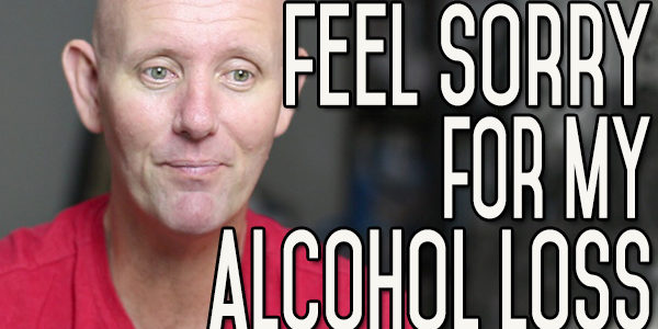 You Can Feel Sorry for Alcohol Loss and Feel Good About Quitting