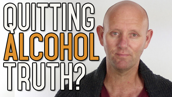 The Whole Truth about Quitting Drinking Alcohol