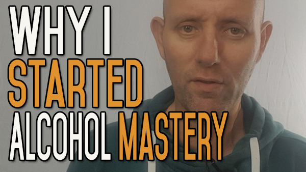 Why I Started Alcohol Mastery