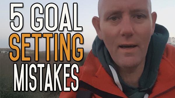 5 Common Goal Setting Mistakes