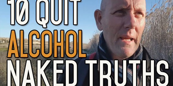 10 Things You Don't Want to Hear about Quitting Drinking Alcohol