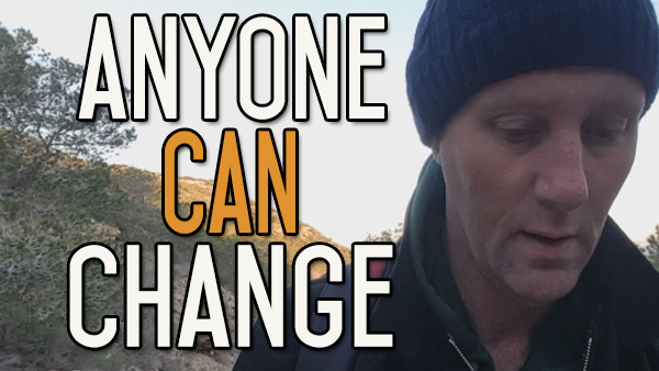 Everyone Can Change Who They Are and What They Do