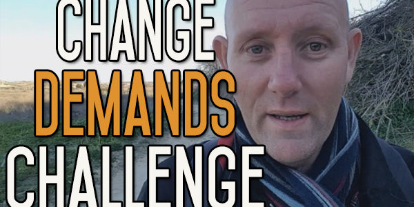 Making Changes Means Taking on Challenges - Don't Fear the Challenge