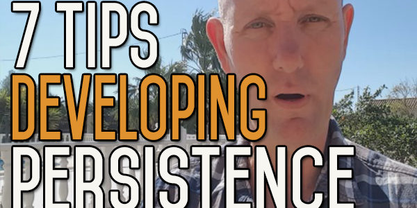 7 Effective Tips on How to Develop Persistence