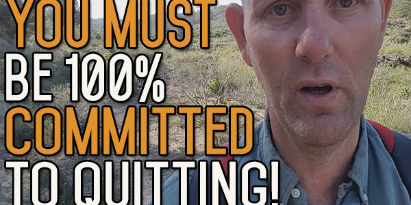 You Have To Be 100% Committed To Quit Drinking-99% Is Not Good Enough