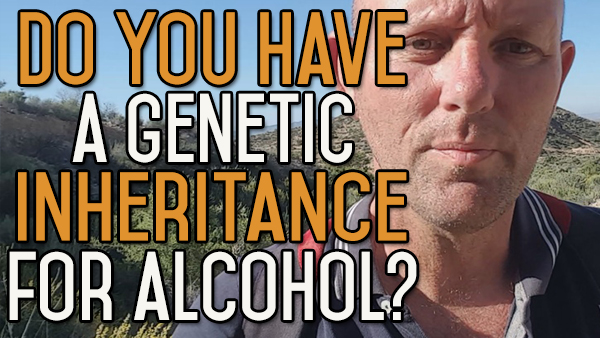 Do You Have A Genetic Inheritance For Alcohol?