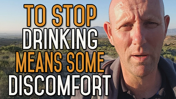 Quit Alcohol Means Getting Off Your Comfort Zone and Doing the Work