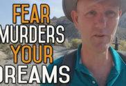 Fear Kills More Dreams Than Failure Ever Will