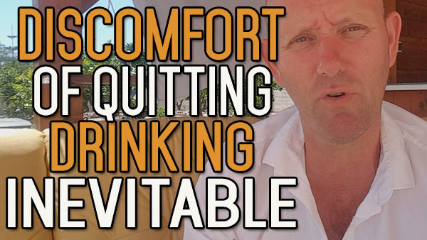The Discomfort of Quitting Drinking is Inevitable, Why Not Now?