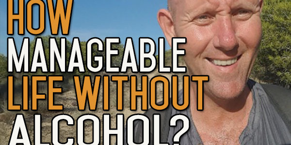 How Manageable is Life Without Alcohol?