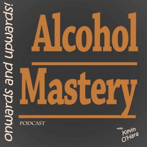 Alcohol Mastery Podcast 13 – No Addiction Drinking – AA