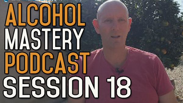 Podcast 18 – Physical Addiction, Triggering, No Hangovers, Fatty Liver